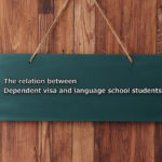 The relation between Dependent visa and language school students
