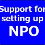 Total support for setting up your NPO (Non-profit Organization)